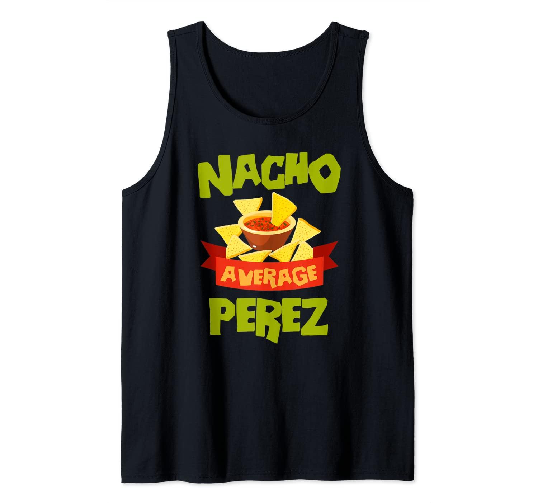 NACHO AVERAGE PEREZ Funny Birthday Personalized Surname Tank Top