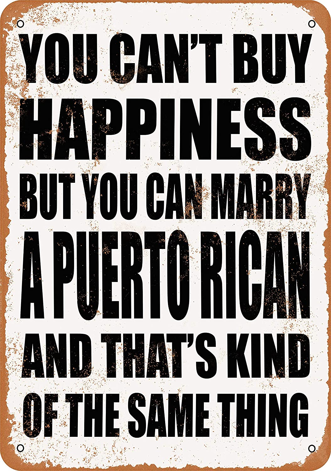 Wall-Color 7 x 10 Metal Sign - You Can't Buy Happiness BUT You CAN Marry A Puerto Rican - Vintage Look