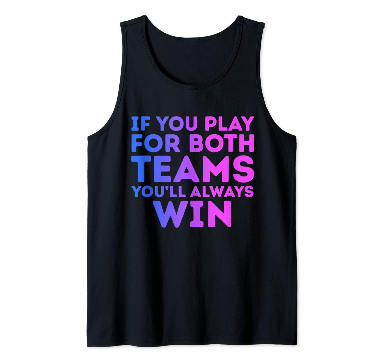 If You Play For Both You'll Always Win Funny Bisexual Humor Tank Top
