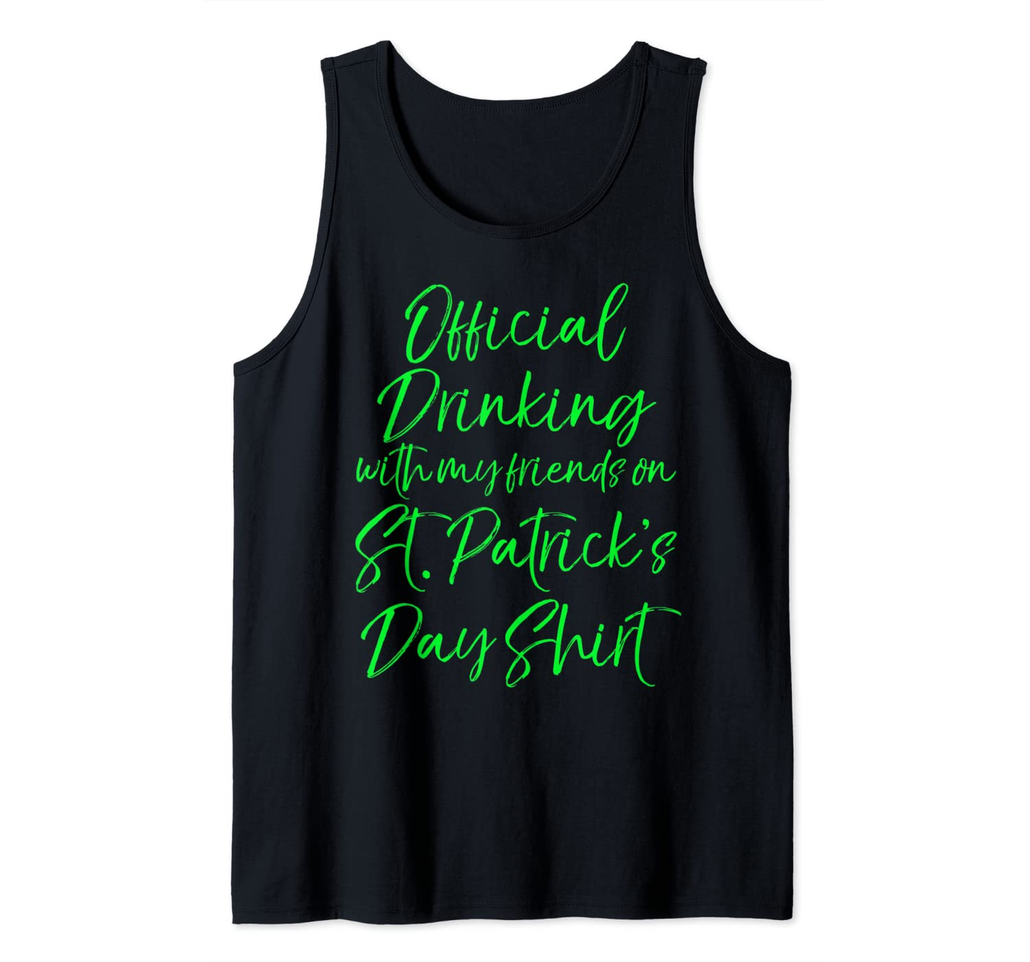 Official Drinking with My Friends on St. Patrick's Day Shirt Tank Top