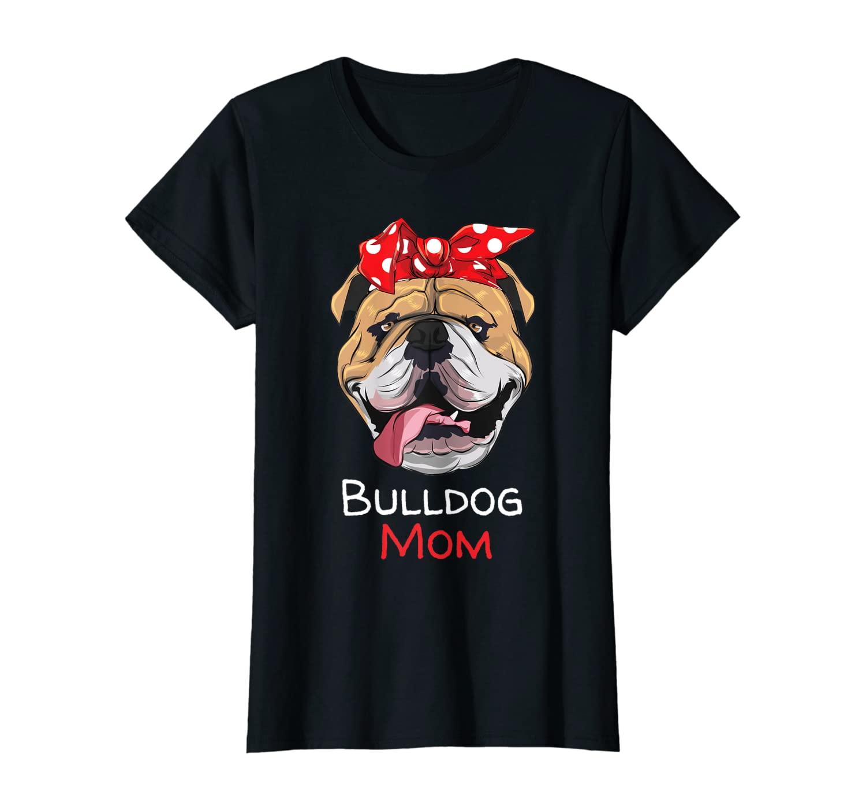 Womens Funny English Bulldog Mom Mothers Day Gift Women Girls T-Shirt