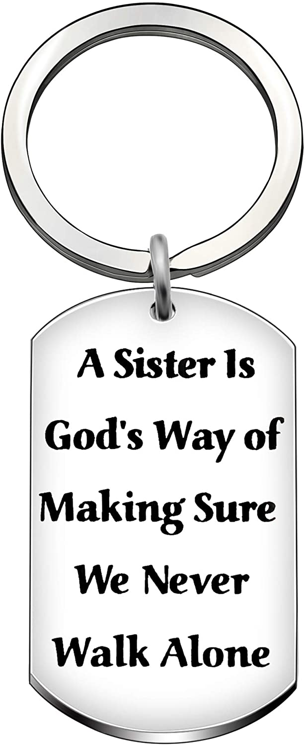 Sisters Key Chain Rings Sister Keyrings Birthday Anniversary Gifts A Sister is God's Way of Making Sure We Never Walk Alone