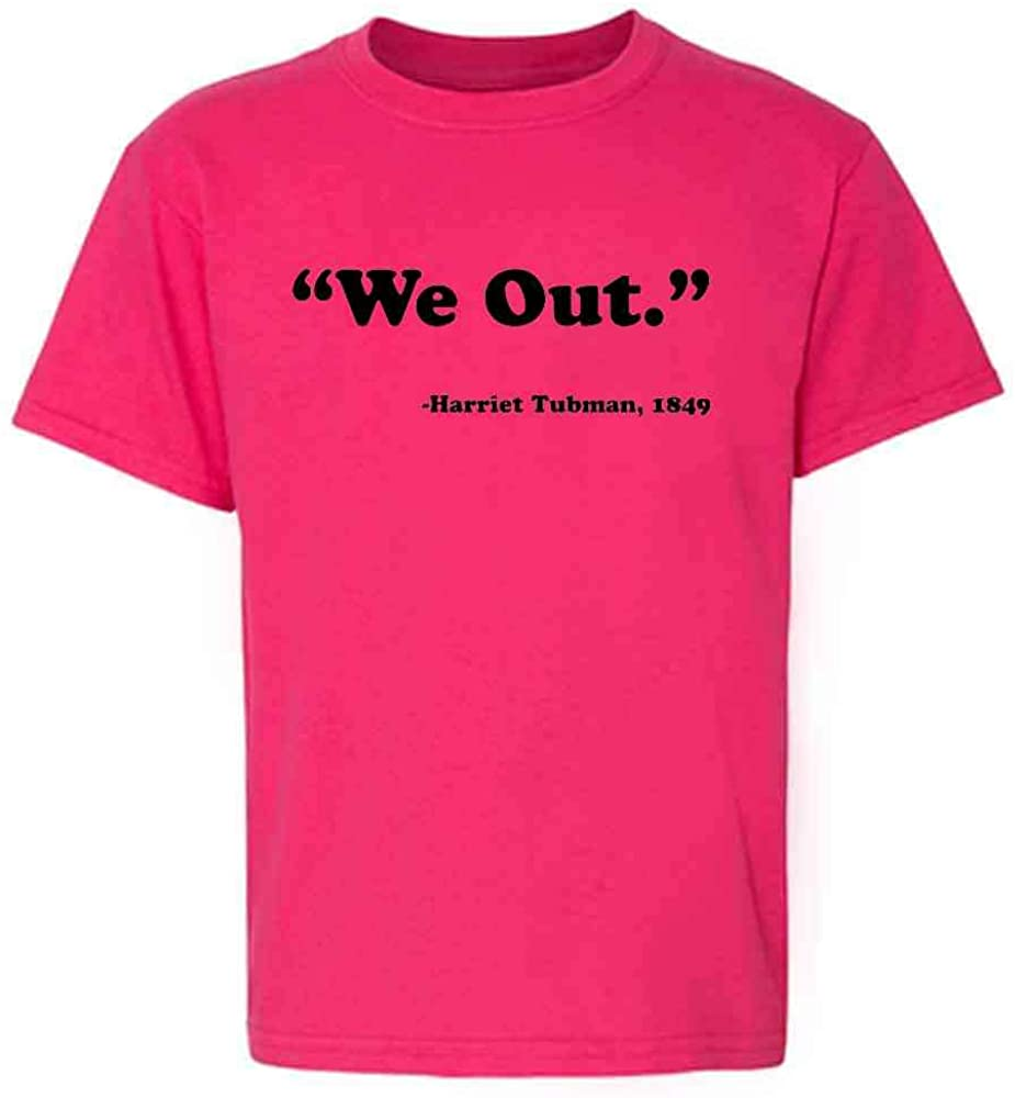 Pop Threads We Out Harriet Tubman 1849 Black History Funny Toddler Kids Girl Boy T-Shirt
