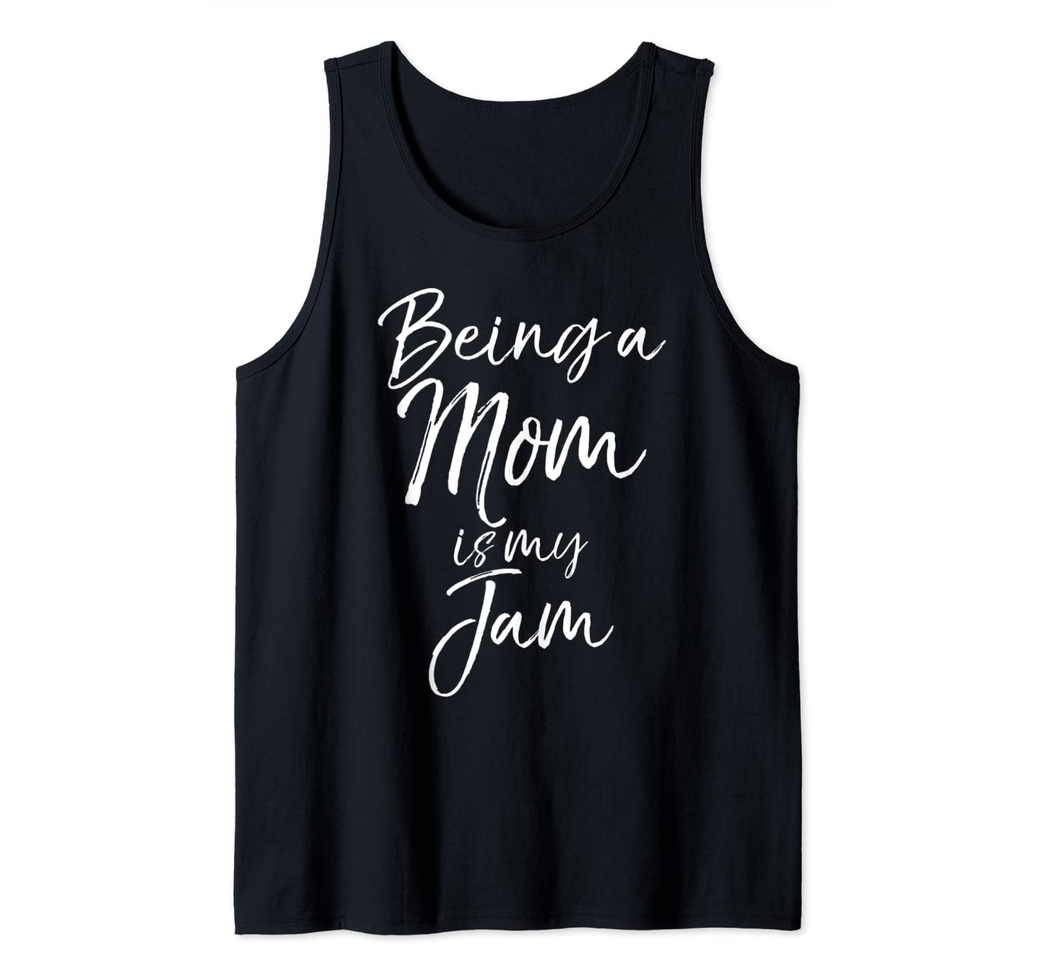 Mother's Day Gift for New Moms Funny Being a Mom is My Jam Tank Top