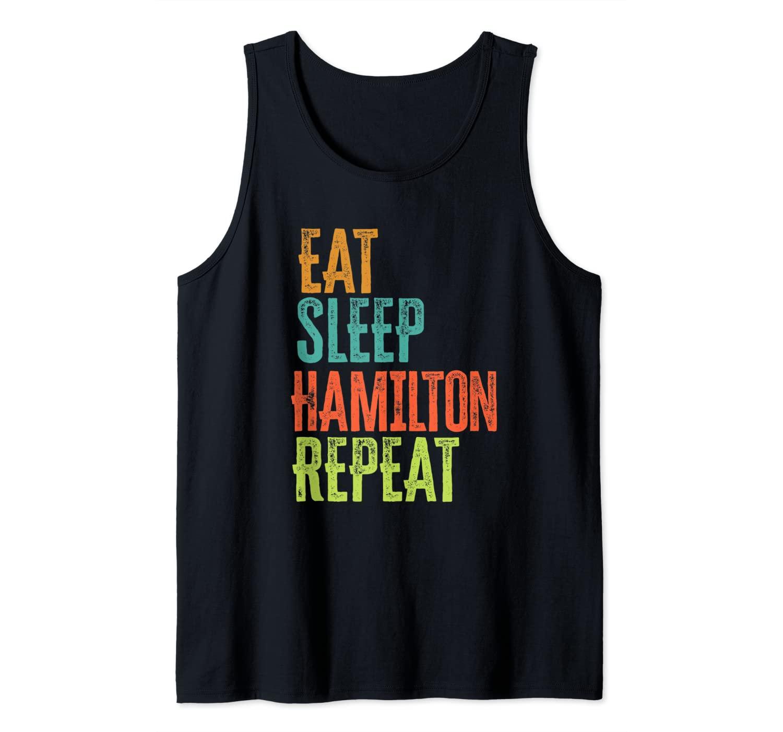 Retro Eat Sleep Hamilton Repeat Legend Original Love Music Tank Top