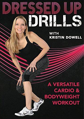 Dressed Up Drills Workout - Kristin Dowell