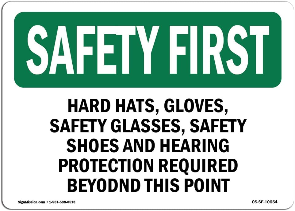 OSHA Safety First Sign - Hard Hats, Gloves, Safety Glasses, Safety | Choose from: Aluminum, Rigid Plastic or Vinyl Label Decal | Protect Your Business, Work Site, Warehouse | Made in The USA