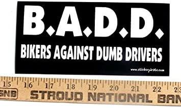 BADD Bikers Against Dumb Drivers Bumper Sticker / Decal
