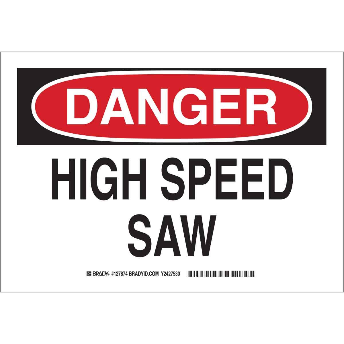 Brady 127874 Machine and Operational Sign, LegendHigh Speed Saw, 7 Height, 10 Width, Black and Red on White