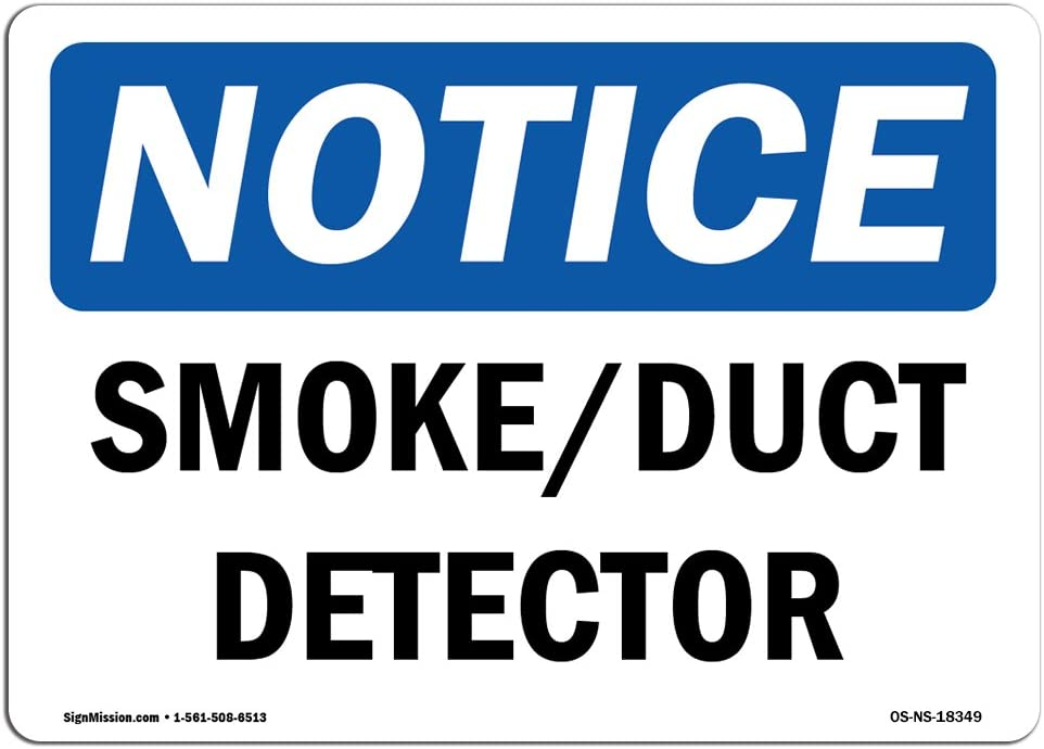 OSHA Notice Sign - Smoke Duct Detector | Choose from: Aluminum, Rigid Plastic or Vinyl Label Decal | Protect Your Business, Construction Site, Warehouse & Shop Area |  Made in The USA