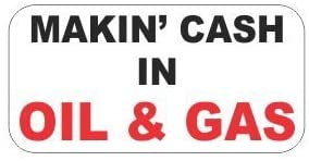 3pcs Makin' Cash in Oil and Gas Funny Hard Hat/Helmet Stickers