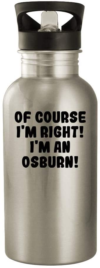 Of Course I'm Right! I'm An Osburn! - 20oz Stainless Steel Outdoor Water Bottle, Silver