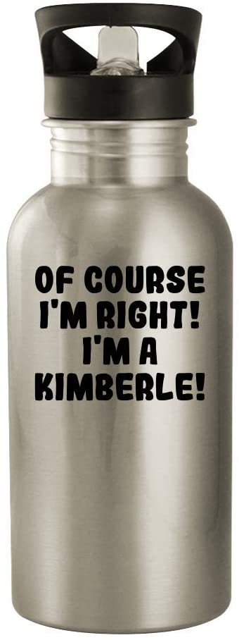 Of Course I'm Right! I'm A Kimberle! - 20oz Stainless Steel Outdoor Water Bottle, Silver