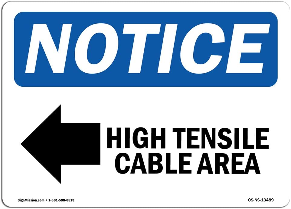 OSHA Notice Sign - High Tensile Cable Area [Left Arrow] | Choose from: Aluminum, Rigid Plastic or Vinyl Label Decal | Protect Your Business, Construction Site, Warehouse & Shop Area |  Made in the USA
