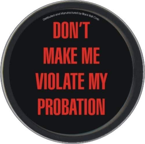 Stash Tins - Don't Make Me Violate My Probation 3.5