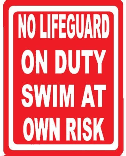PVC Caution and Notice Signs, Funny Humor Signs-Weatherproof-Size 9''x12''-Perfect for Outdoor Use (No Lifeguard On Duty Swim at Own Risk)