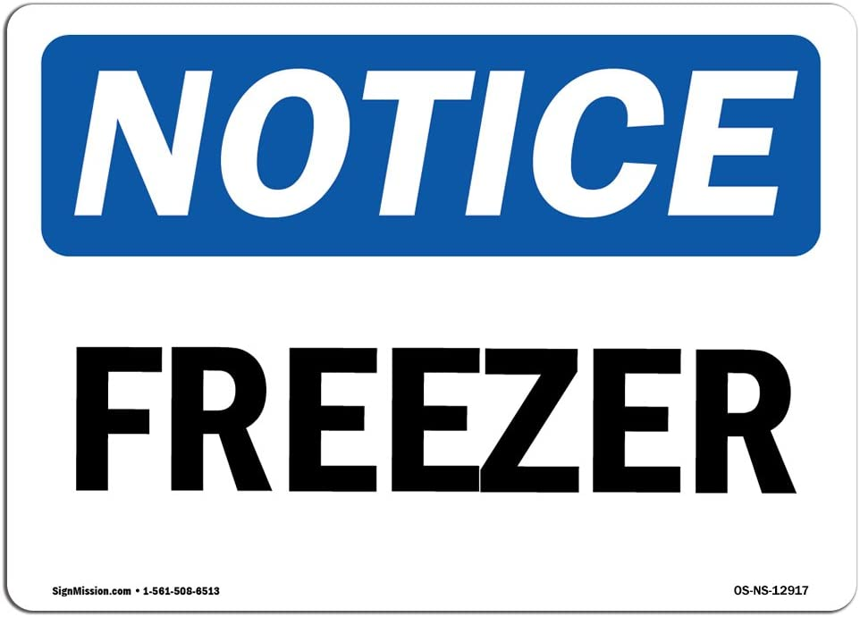 OSHA Notice Sign - Freezer   Choose from: Aluminum, Rigid Plastic or Vinyl Label Decal   Protect Your Business, Construction Site, Warehouse & Shop Area   Made in The USA