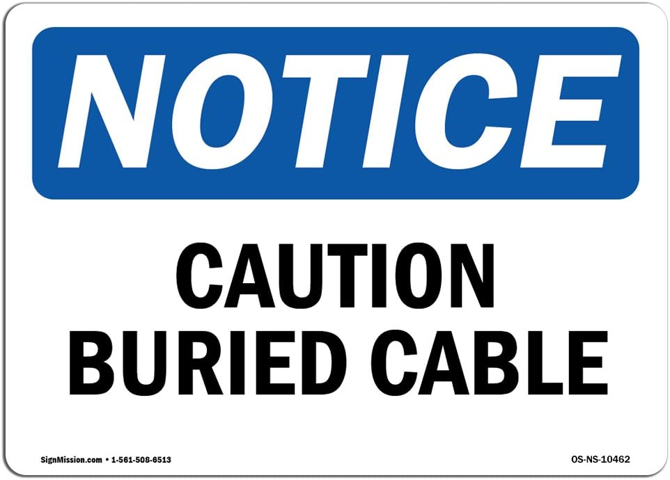 OSHA Notice Signs - Caution Buried Cable | Choose from: Aluminum, Rigid Plastic or Vinyl Label Decal | Protect Your Business, Construction Site, Warehouse & Shop Area | Made in The USA
