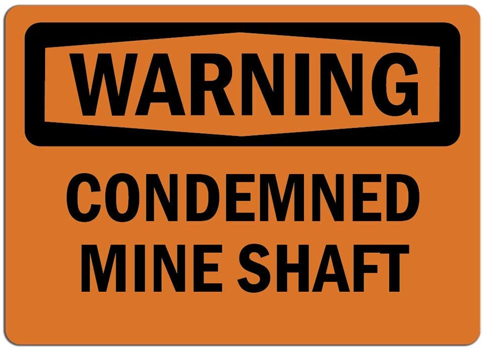 Warning Sign - Condemned Mine Shaft    Label Decal Sticker Retail Store Sign Sticks to Any Surface 8
