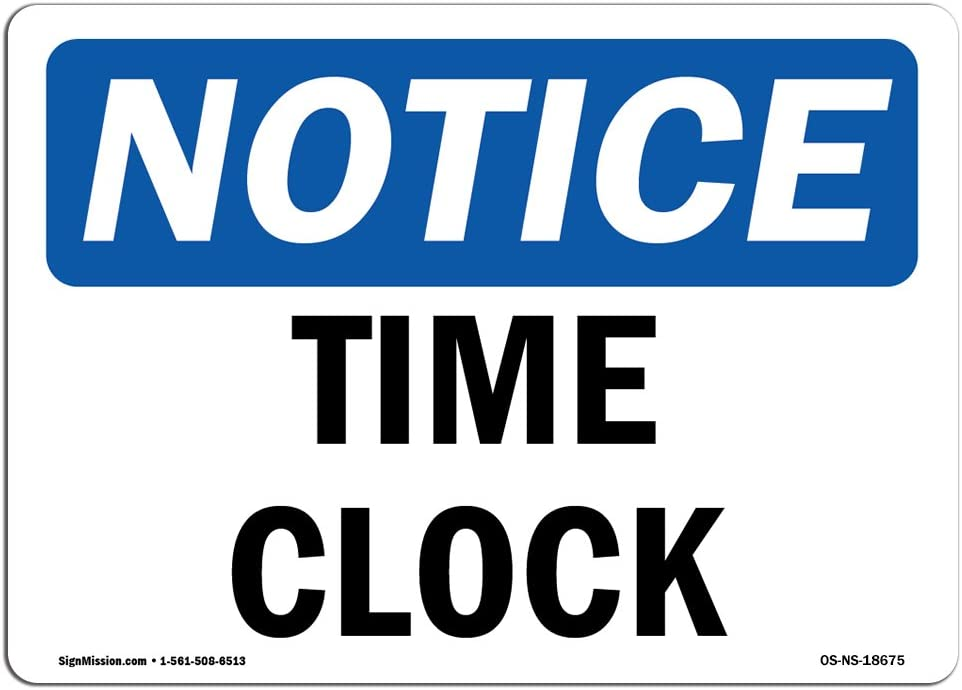 OSHA Notice Sign - Time Clock | Choose from: Aluminum, Rigid Plastic or Vinyl Label Decal | Protect Your Business, Construction Site, Warehouse & Shop Area | Made in The USA