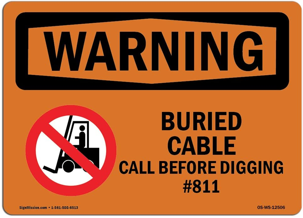 OSHA Warning Sign - Buried Cable Call Before Digging #811 | Choose from: Aluminum, Rigid Plastic or Vinyl Label Decal | Protect Your Business, Work Site, Warehouse & Shop Area |  Made in The USA