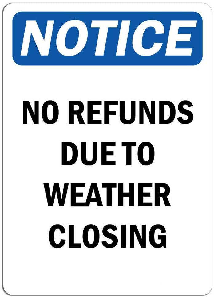 Notice - No Refunds Due to Weather Closing Sign | Label Decal Sticker Retail Store Sign Sticks to Any Surface 8