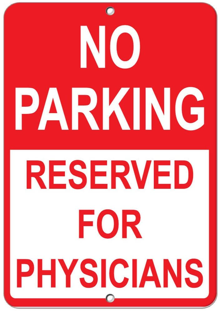 No Parking Reserved For Physicians Parking Sign LABEL DECAL STICKER Sticks to Any Surface 9x12 In