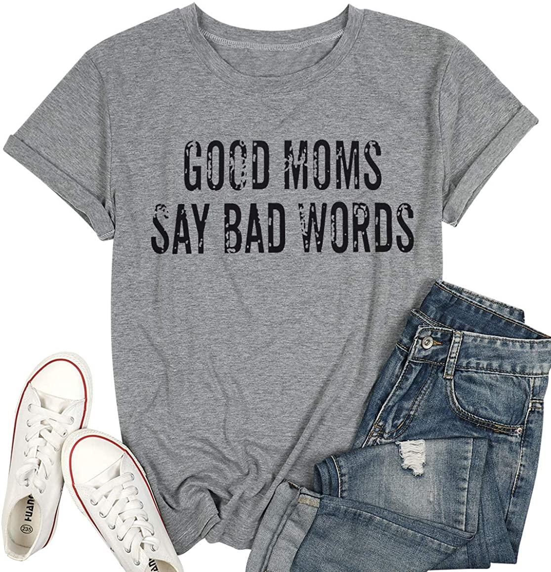 KNEYATTA Good Mom Say Bad Words T Shirt Mom Life Short Sleeve Women Funny Graphic Printed Short Casual Tee Tops