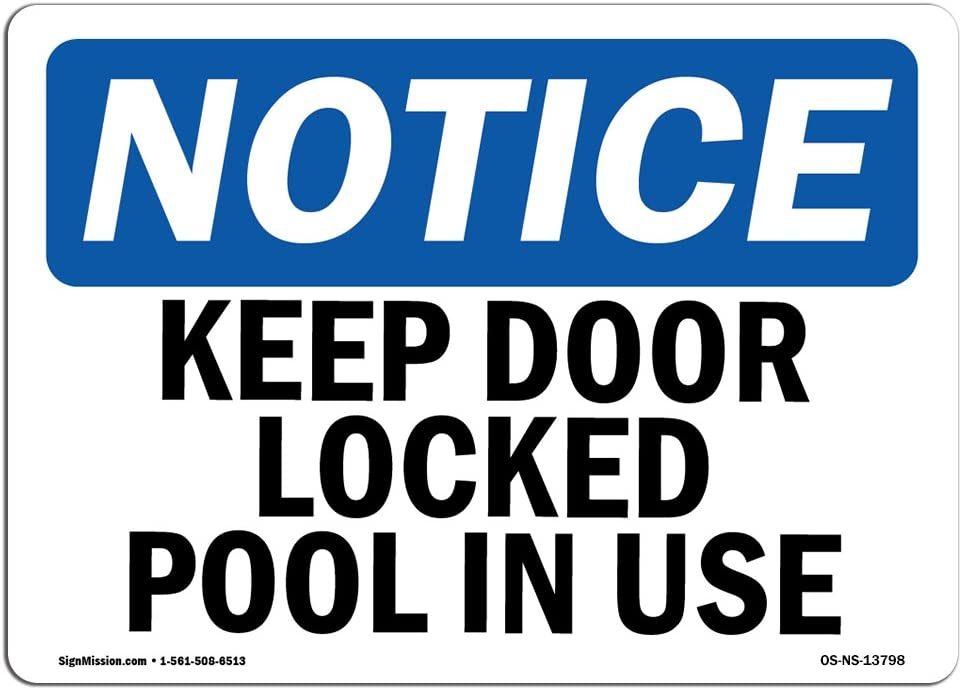 OSHA Notice Signs - Keep Door Locked Pool in Use Sign | Extremely Durable Made in The USA Signs or Heavy Duty Vinyl Label Decal | Protect Your Construction Site, Warehouse & Business