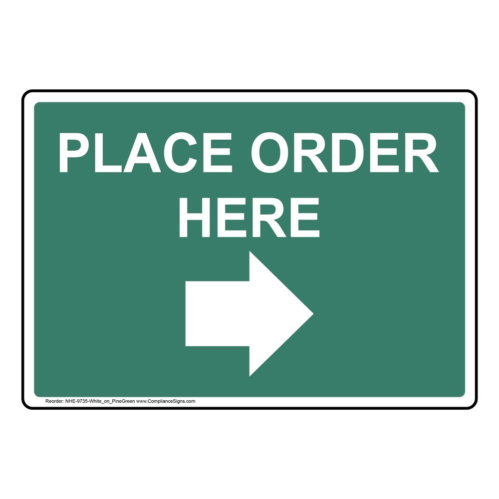Place Order Here (with Right Arrow) Safety Sign, Pine Green 14x10 in. Aluminum for Wayfinding by ComplianceSigns