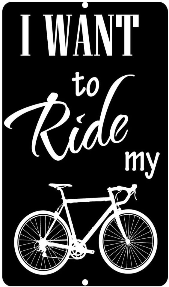 I Want to Ride My Bike Novelty Funny Sign Vinyl Sticker Decal 8