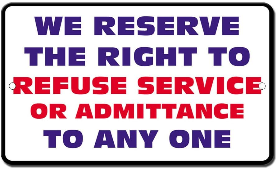 The Right to Refuse Service Novelty Funny Sign Vinyl Sticker Decal 8