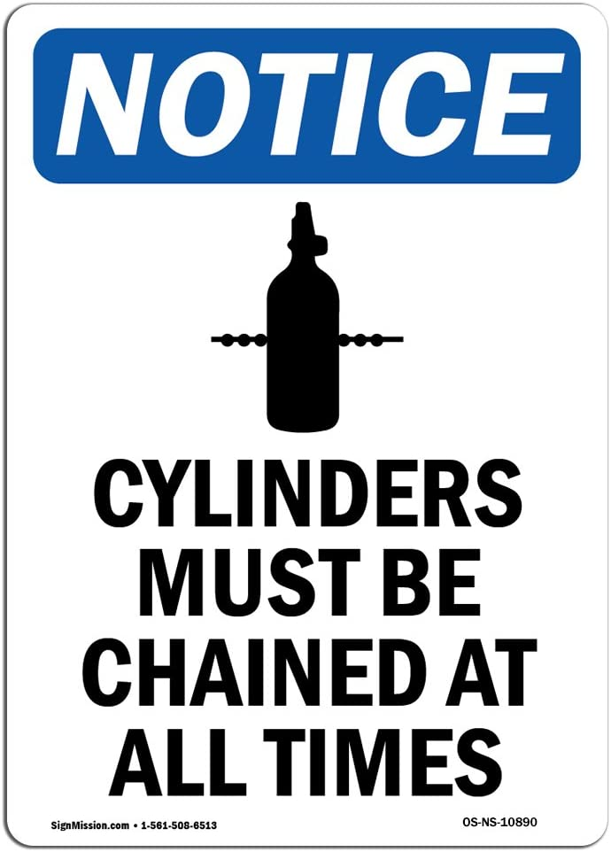 OSHA Notice Signs - Cylinders Must Be Chained Sign with Symbol   Choose from: Aluminum, Rigid Plastic or Vinyl Label Decal   Protect Your Business, Work Site, Warehouse   Made in The USA