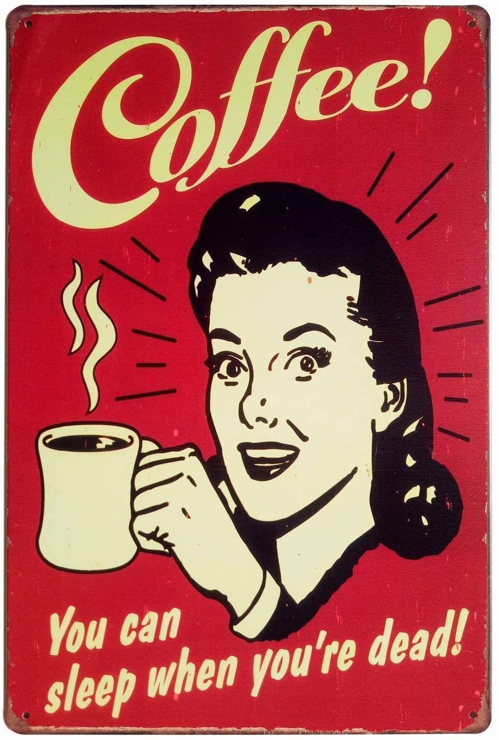 Coffee! You Can Sleep When You are Dead Vintage Tin Sign Wall Decor 12x8 inch