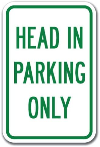 Head In Parking Only Sign 12 x 18 Heavy Gauge Aluminum Signs