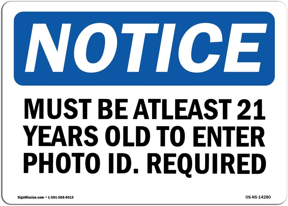 OSHA Notice Sign - Must Be At Least 21 Years Old To Enter Photo | Choose from: Aluminum, Rigid Plastic or Vinyl Label Decal | Protect Your Business, Work Site, Warehouse & Shop Area | Made in the USA