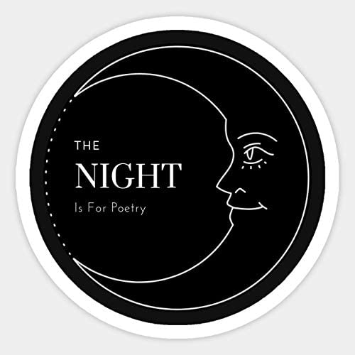 A Little Night Poetry - Sticker Graphic - Car Vinyl Sticker Decal Bumper Sticker for Auto Cars Trucks