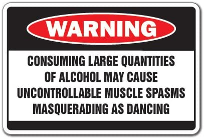 SignMission Alcohol Causes Muscle Spasms Warning Bar Sign | Indoor/Outdoor | Funny Home Décor for Garages, Living Rooms, Bedroom, Offices Drunk Drinking Beer Joke Funny Sign Wall Plaque Decoration