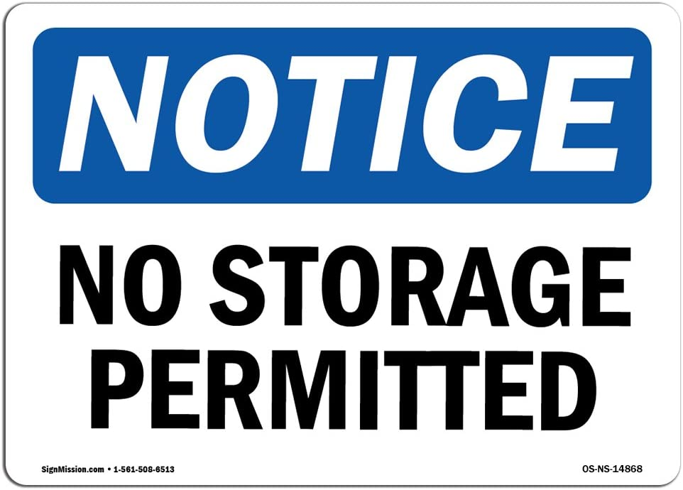 OSHA Notice Signs - No Storage Permitted Sign | Extremely Durable Made in The USA Signs or Heavy Duty Vinyl Label Decal | Protect Your Construction Site, Warehouse, Shop Area & Business