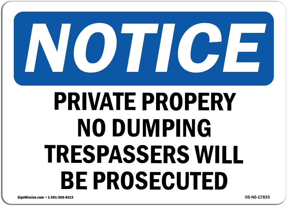 OSHA Notice Sign - Private Property No Dumping Trespassers | Choose from: Aluminum, Rigid Plastic or Vinyl Label Decal | Protect Your Business, Construction Site |  Made in The USA