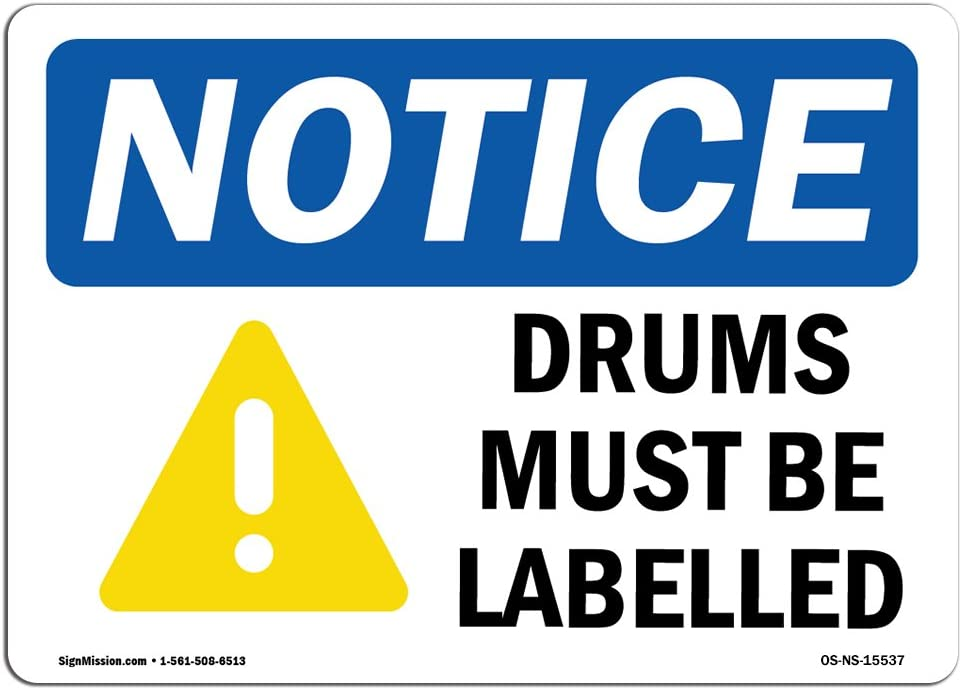 OSHA Notice Sign - Notice Drums Must Be Labeled | Choose from: Aluminum, Rigid Plastic or Vinyl Label Decal | Protect Your Business, Construction Site, Warehouse | Made in The USA