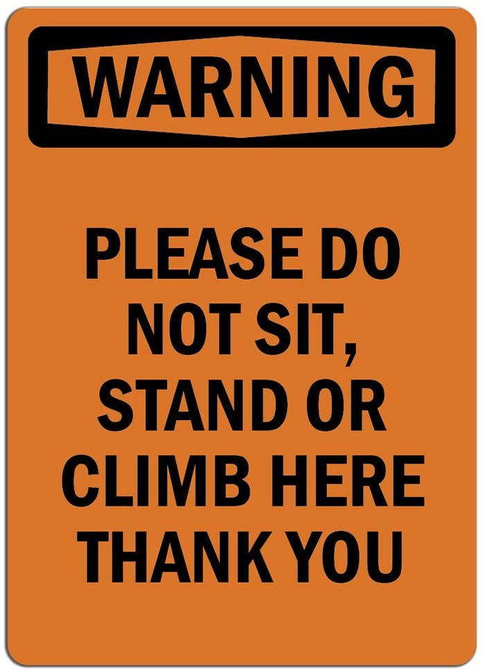 Warning Sign - Please Do Not Sit, Stand Or Climb Here Thank You Label Decal Sticker Retail Store Sign Sticks to Any Surface 8