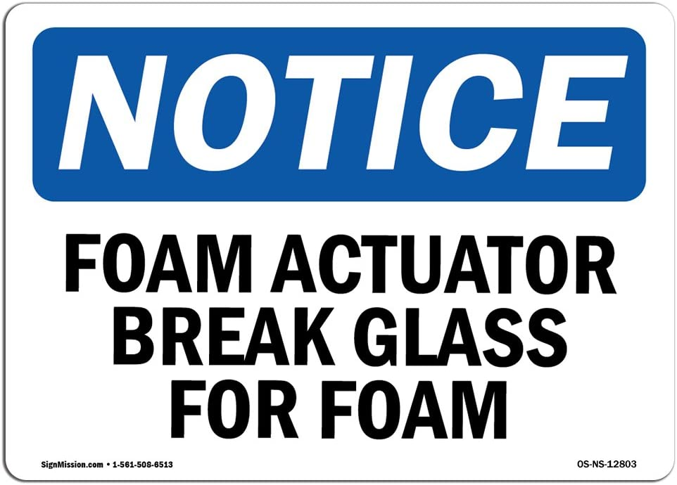 OSHA Notice Signs - Foam Actuator Break Glass for Foam Sign | Extremely Durable Made in The USA Signs or Heavy Duty Vinyl Label Decal | Protect Your Construction Site, Warehouse & Business