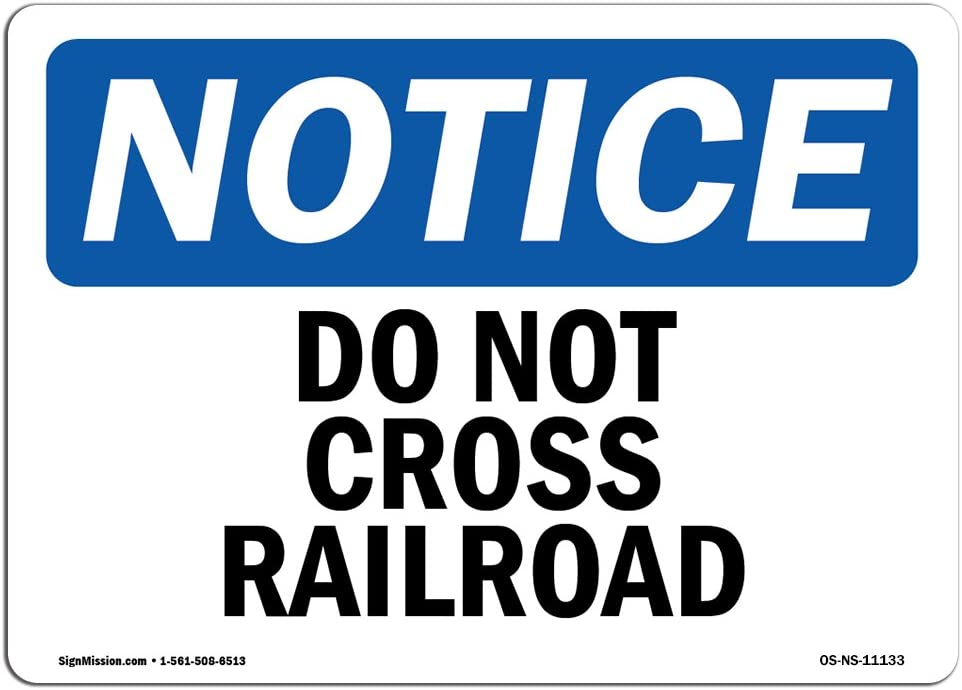 OSHA Notice Sign - Do Not Cross Railroad | Choose from: Aluminum, Rigid Plastic or Vinyl Label Decal | Protect Your Business, Construction Site, Warehouse & Shop Area |  Made in The USA