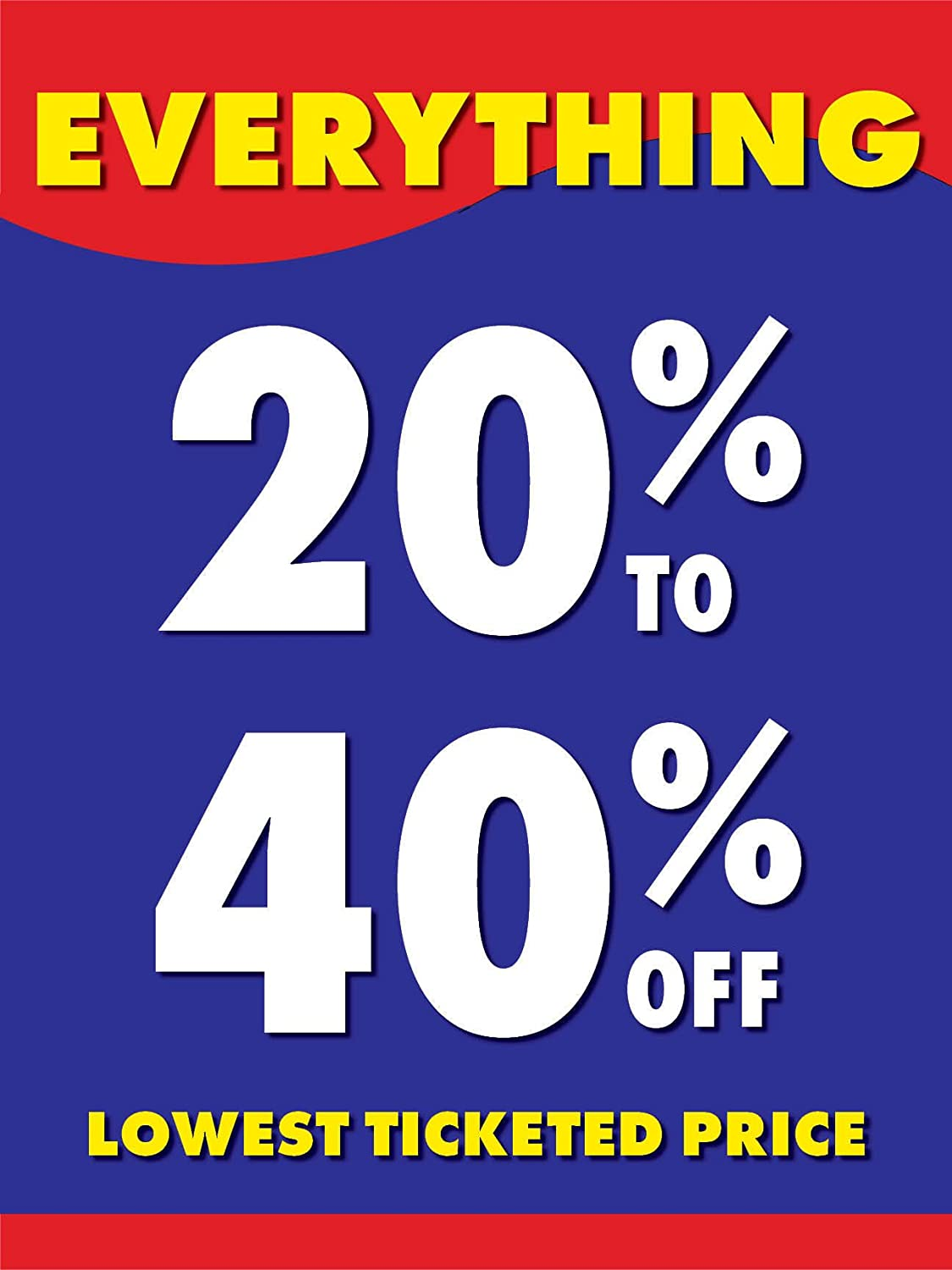 Everything 20% to 40% Off Retail Display Sign, 18w x 24h, 5 Pack