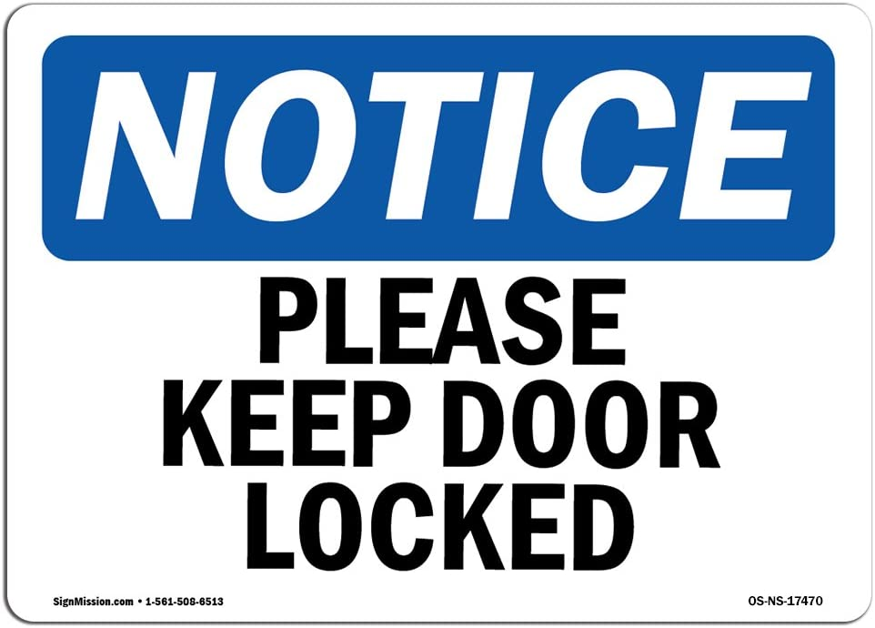 OSHA Notice Sign - Please Keep Door Locked | Choose from: Aluminum, Rigid Plastic or Vinyl Label Decal | Protect Your Business, Construction Site, Warehouse & Shop Area |  Made in The USA