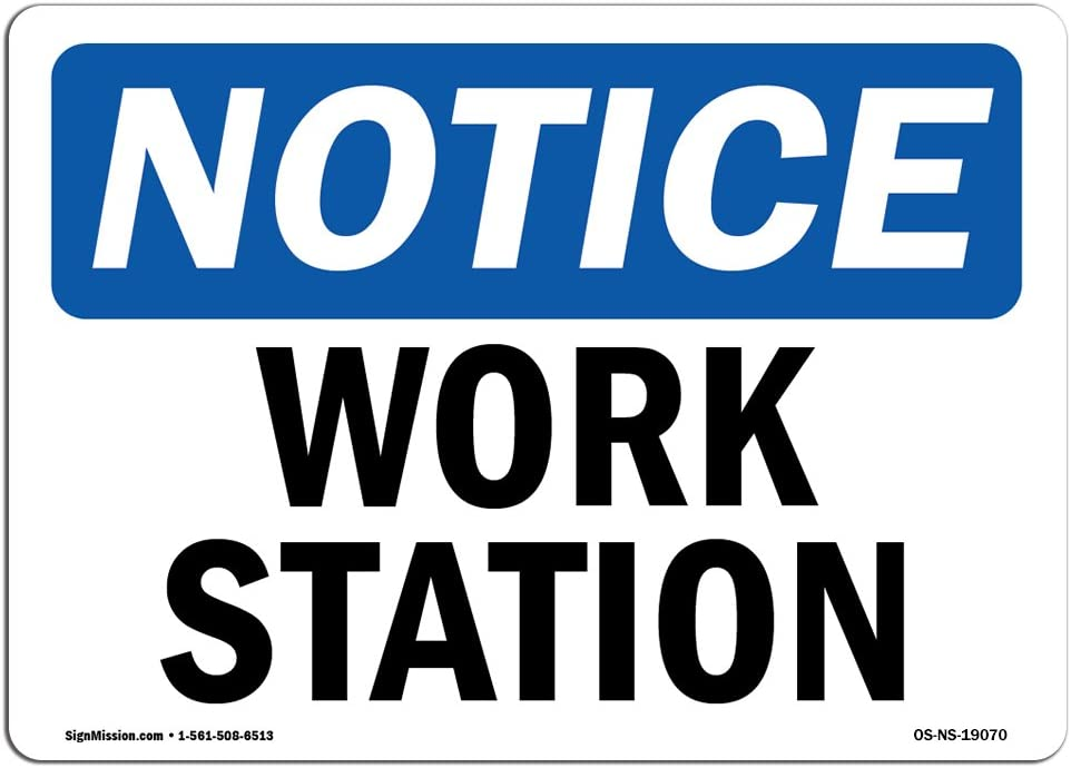 OSHA Notice Signs - Work Station Sign | Extremely Durable Made in The USA Signs or Heavy Duty Vinyl Label Decal | Protect Your Construction Site, Work Zone, Warehouse, Shop Area & Business