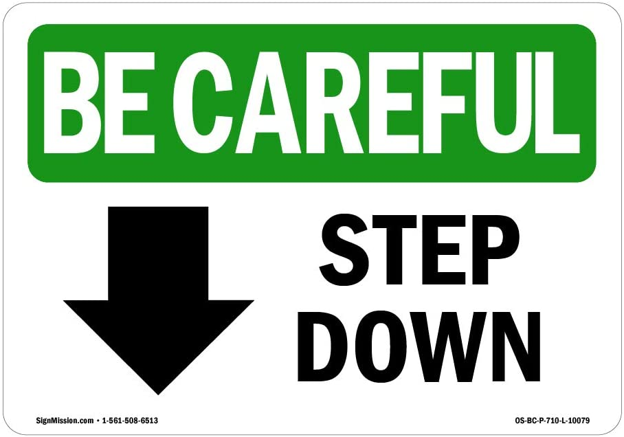 OSHA BE Careful Sign - Step Down [Down Arrow] with Symbol | Choose from: Aluminum, Rigid Plastic or Vinyl Label Decal | Protect Your Business, Work Site, Warehouse & Shop Area |  Made in The USA