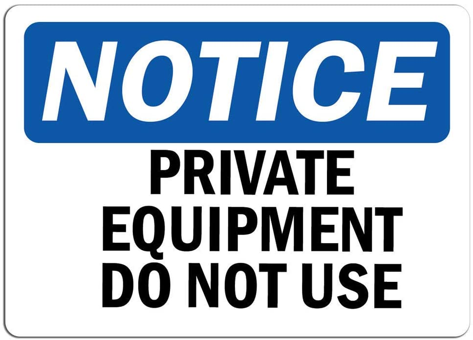 Notice - Private Equipment Do Not Use Sign | Label Decal Sticker Retail Store Sign Sticks to Any Surface 8