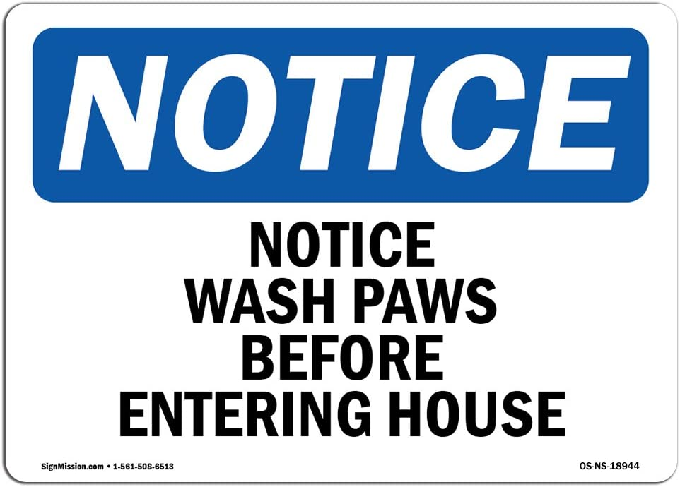 OSHA Notice Signs - Wash Paws Before Entering House Sign | Extremely Durable Made in The USA Signs or Heavy Duty Vinyl Label Decal | Protect Your Construction Site, Warehouse & Business